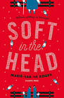 Soft in the Head by Marie-Sabine Roger (Paperback, 2016)