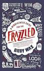 A Mindfulness Guide for the Frazzled by Ruby Wax (Hardback, 2016)