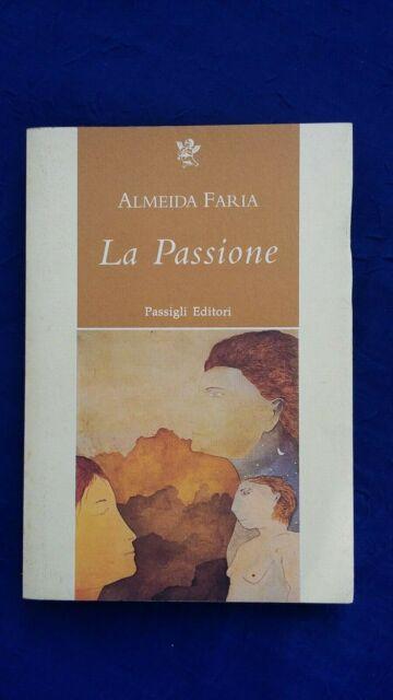 Almeida Faria La passione passigli edit. con articolo