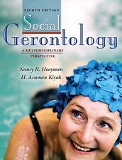 Social Gerontology: A Multidisciplinary Perspective (8th Edition), Kiyak, H. Asu