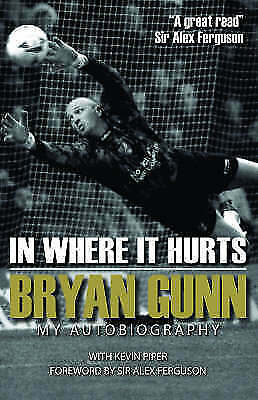 1 of 1 - In Where it Hurts by Bryan Gunn (Paperback) New Book