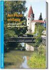 Am Fluss entlang (2013, Taschenbuch)