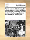 A Short Account of the Society for Equitable Assurances on Lives and Survivorships, Established by Deed Inrolled in His Majesty's Court of King's Bench at Westminster. by Multiple Contributors (Paperback / softback, 2010)