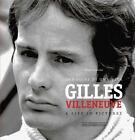 Gilles Villeneuve : Immagini Di una Vita / a Life in Pictures by Mario Donnini (2015, Hardcover)
