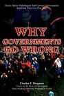 Why Governments Go Wrong 9780595409969 by Charles F. Bingman Book