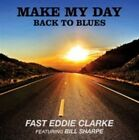 Make My Day Back to Blues 5036436090426 by Fast Eddie Clarke CD