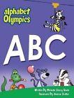 Alphabet Olympics by Michelle Stacey Sjodin (Hardback, 2013)