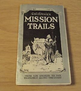 """1930's ADVERTISING Brochure/Guide~""""CALIFORNIA'S MISSION TRAILS""""~Hotels/Coastal~"""