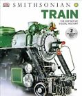 Train: The Definitive Visual History by DK Publishing, DK (Hardback, 2014)