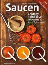 Gaigg: Saucen - Chutney, Pesto&Co Rezept-Buch/Rezepte/Soßen/Sauce/Handbuch/Dipp