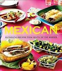 Mexican: Authentic Recipes from the South of the Border by Sterling Publishing Co Inc(Hardback)