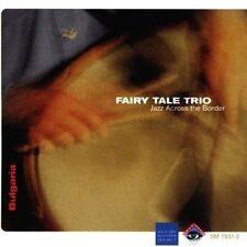 FAIRY TALE TRIO/JAZZ ACROSS THE BORDER - JAZZ ACROSS THE BORDER NEW CD
