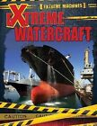 Extreme Watercraft by Ian F Mahaney (Paperback / softback, 2015)