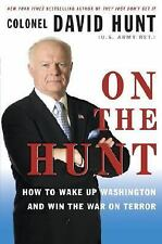 On the Hunt: How to Wake Up Washington and Win the War on Terror, Hunt, Colonel
