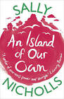 An Island of Our Own by Sally Nicholls (Paperback, 2015)