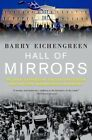 Hall of Mirrors: The Great Depression, the Great Recession, and the Uses - and Misuses - of by Barry Eichengreen (Paperback, 2016)