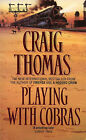 Playing with Cobras by Craig Thomas (Paperback, 1994)