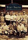 Fort Smith and Sebastian County by Lola Shropshire (Paperback / softback, 1998)