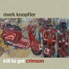 Kill to Get Crimson 0093624992998 by Mark Knopfler CD