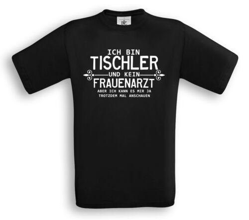 Je suis ébéniste et aucun gynécologue T-Shirt-professionnelle Proverbes Artisanat Fun