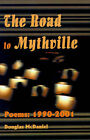 The Road to Mythville: Poems: 1990-2001 by Douglas McDaniel (Paperback / softback, 2001)