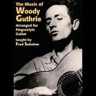 The Music of Woody Guthrie DVD Arranged for Fingerstyle Guitar Fred Sokolow