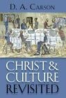 Christ and Culture Revisited by D A Carson (Hardback, 2008)