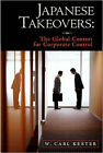 Japanese Takeovers: The Global Contest for Corporate Control by W.Carl Kester (Paperback, 2003)