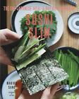 Sushi Slim: The one-Japanese-meal-a-day Diet Cookbook by Makiko Sano (Paperback, 2014)