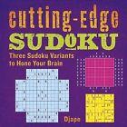 Cutting-Edge Sudoku: Three Sudoku Variants to Hone Your Brain by Djape (Paperback / softback)