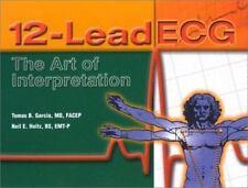 12-Lead ECG : The Art of Interpretation by Neil E. Holtz and Tomas B. Garcia (2000, Paperback)