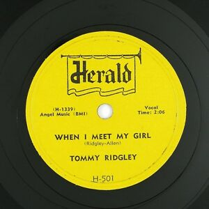 TOMMY-RIDGLEY-When-I-Meet-My-Girl-What-039-cha-Gonna-Do-10IN-1957-LISTEN