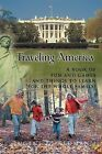 Traveling America: A Book of Fun and Games and Things to Learn for the Whole Family! by Eugene D. Redman (Paperback, 2012)