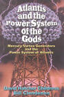 Atlantis and the Power System of the Gods: Mercury Vortex Generators and the Power System of Atlantis by David Hatcher Childress, Bill Clendenon (Paperback, 2002)