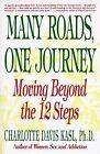 Many Roads, One Journey: Moving beyond the 12 Steps by Charlotte Kasl (Paperback, 1992)