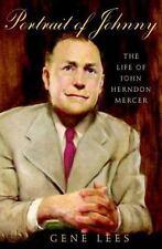 Portrait of Johnny : The Life of John Herndon Mercer by Gene Lees (2004, Hardcover)