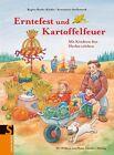 Erntefest und Kartoffelfeuer von Annemarie Stollenwerk und Regina Bestle-Körfer (2010, Gebundene Ausgabe)