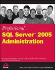 Professional SQL Server 2005 Administration by Ross LaForte, Brad M. McGehee, Brian Knight, Joe Salvatore, Ketan J. Patel, Jean-Claude Armand, Haidong Ji, Wayne Snyder, Steven Wort (Paperback, 2006)