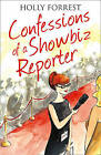 The Confessions of a Showbiz Reporter by Holly Forest (Paperback, 2013)