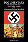 Documentary: Gen. George Patton, Jr., 2nd Lt. Peter Bonano, and a Vanishing Cache of Nazi Gold by Joseph Sprouse (Paperback / softback, 2010)