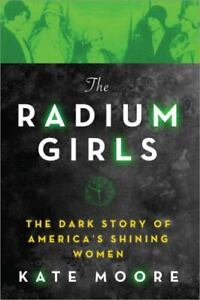 The-Radium-Girls-The-Dark-Story-of-America-039-s-Shining-Women