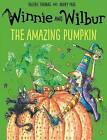 Winnie and Wilbur: The Amazing Pumpkin by Valerie Thomas (Paperback, 2016)