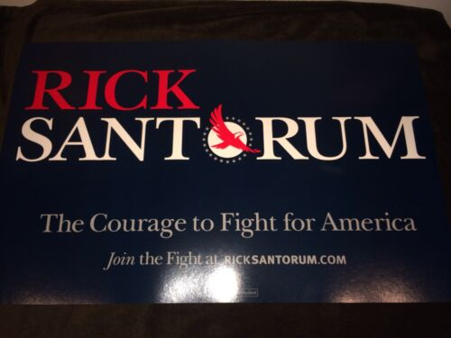 Rick Santorum 2016 President Candidate Official 2012 Campaign Sign Placard