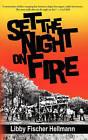 Set the Night on Fire by Libby Fischer Hellmann (Hardback, 2010)