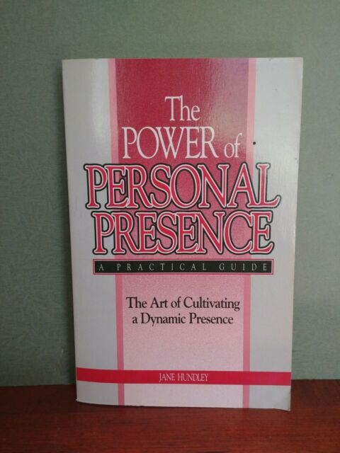 The Power of Personal Presence : The Art of Cultivating a Dynamic Presence  VG