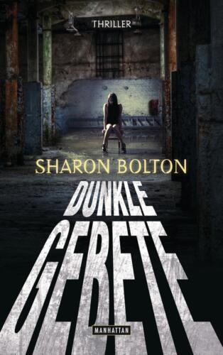 1 von 1 - Dunkle Gebete von Sharon Bolton (2012, Taschenbuch)