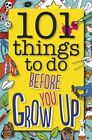 101 Things to Do Before You Grow Up by Red Lemon Press (Paperback, 2014)