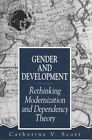 Gender and Development: Rethinking Modernization and Dependency Theory by Catherine V. Scott (Paperback, 1996)