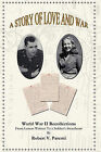 A Story of Love and War: World War II Recollections From Letters Written to a Soldier's Sweetheart by Robert V. Parenti (Hardback, 2007)