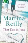That Day in June by Martina Reilly (Paperback, 2015)